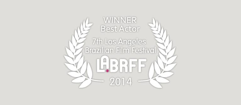 WINNER Best Actor  7th Los Angeles Brazilian Film Festival